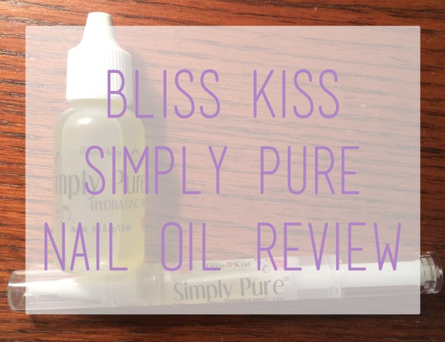 Bliss Kiss Simply Pure Nail Oil Review - The Rebel Planner